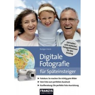 Digitale Fotografie f�r Sp�teinsteiger